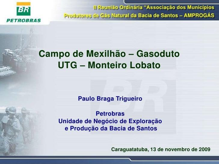 """II Reunião Ordinária """"Associação dos Municípios     Produtores de Gás Natural da Bacia de Santos – AMPROGÁS     Campo de M..."""