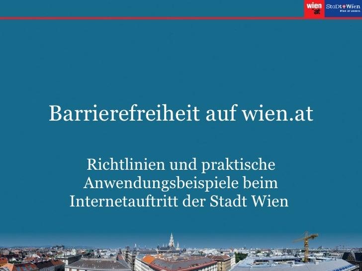 Barrierefreiheit auf wien.at Richtlinien und praktische Anwendungsbeispiele beim Internetauftritt der Stadt Wien