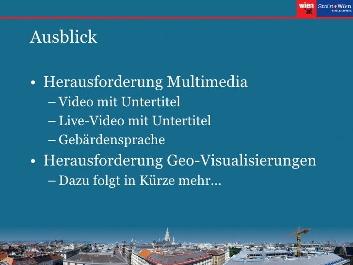 Ausblick <ul><li>Herausforderung Multimedia </li></ul><ul><ul><li>Video mit Untertitel </li></ul></ul><ul><ul><li>Live-Vid...