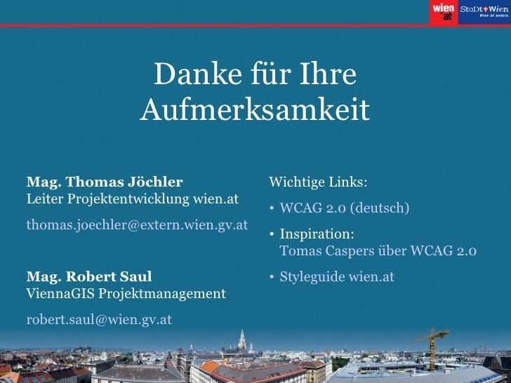 Danke für Ihre Aufmerksamkeit Mag. Thomas Jöchler Leiter Projektentwicklung wien.at thomas . joechler @extern. wien . gv ....