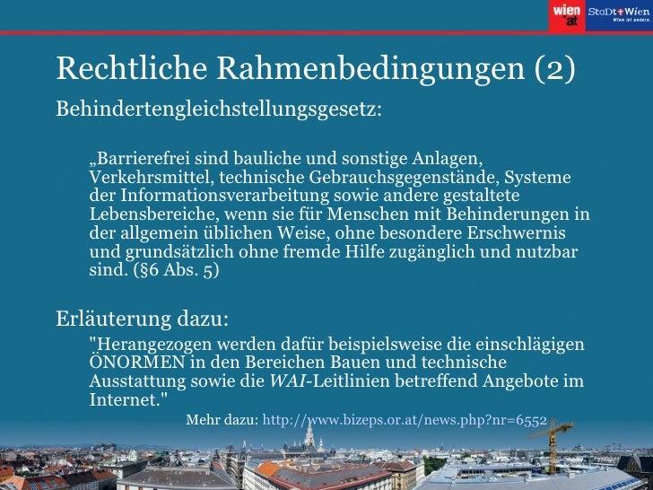 """Rechtliche Rahmenbedingungen (2) <ul><li>Behindertengleichstellungsgesetz: </li></ul><ul><ul><li>"""" Barrierefrei sind bauli..."""