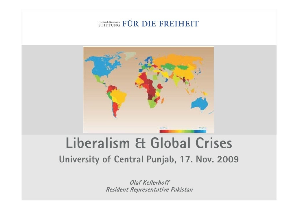 Liberalism & Global Crises University of Central Punjab, 17. Nov. 2009                      Olaf Kellerhoff            Res...
