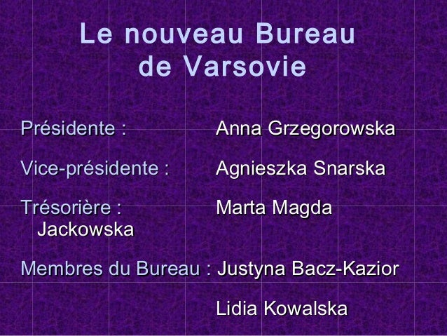 Le nouveau Bureau de Varsovie PrPréésidente :sidente : Anna GrzegorowskaAnna Grzegorowska Vice-prVice-préésidente :sidente...