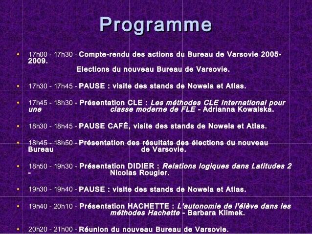 ProgrammeProgramme • 17h00 - 17h30 - Compte-rendu des actions du Bureau de Varsovie 2005- 2009. Elections du nouveau Burea...