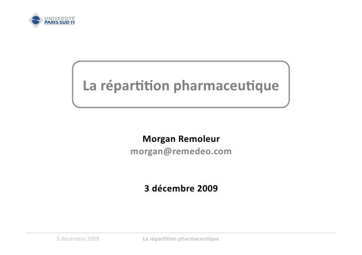 La	   répar''on	   pharmaceu'que	                                    Morgan	   Remoleur	                                mo...