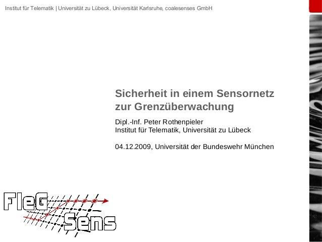 Institut für Telematik | Universität zu Lübeck, Universität Karlsruhe, coalesenses GmbH Sicherheit in einem Sensornetz zur...