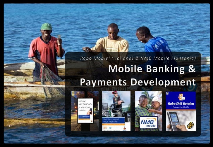 Rabo Mobiel (Holland) & NMB Mobile (Tanzania)Mobile Banking & Payments Development<br />