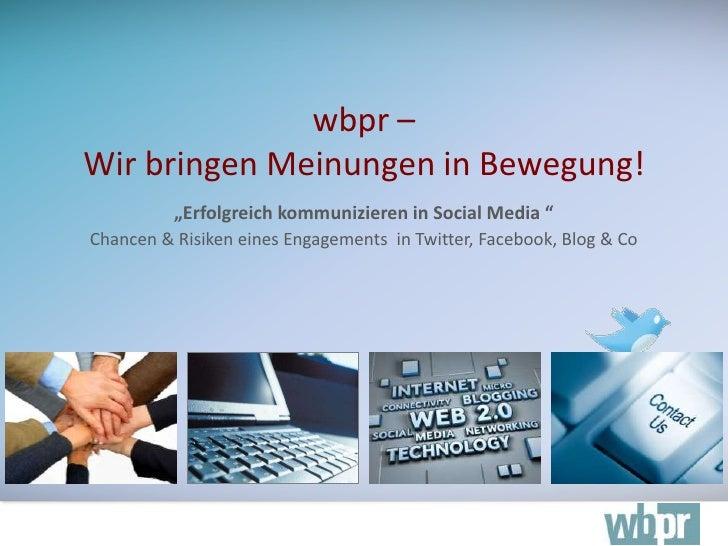 """""""Erfolgreich kommunizieren in Social Media """"Chancen & Risiken eines Engagements  in Twitter, Facebook, Blog & Co<br />wbpr..."""