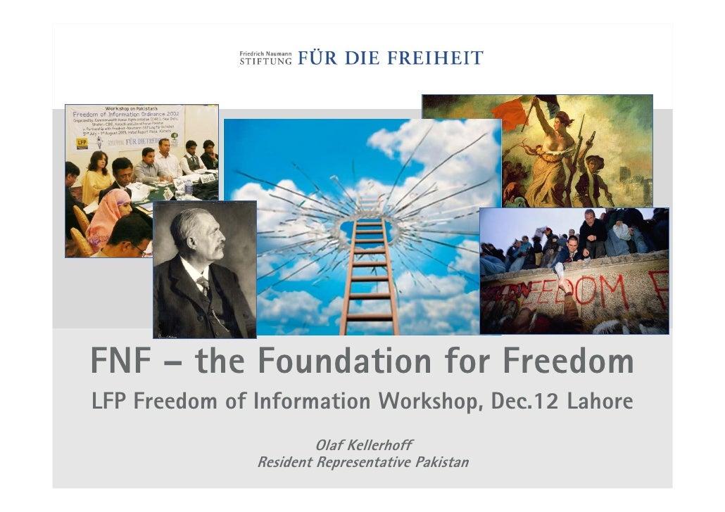 FNF – the Foundation for Freedom LFP Freedom of Information Workshop, Dec.12 Lahore                         Olaf Kellerhof...