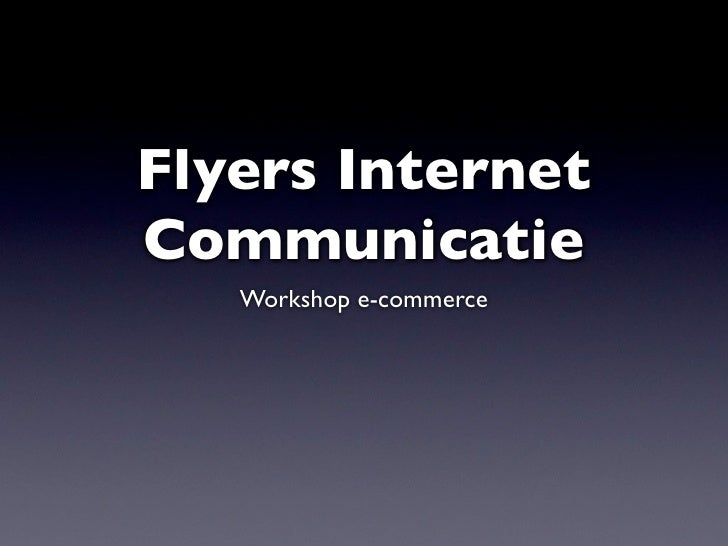 Flyers Internet Communicatie    Workshop e-commerce
