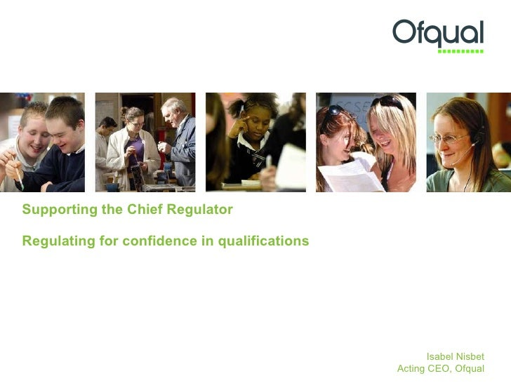 Supporting The Chief Regulator: Regulating for confidence in qualifications