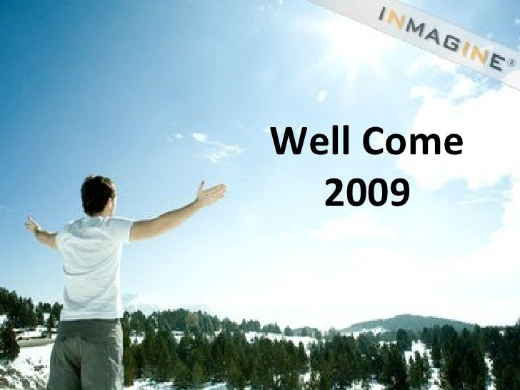 Well Come  2009