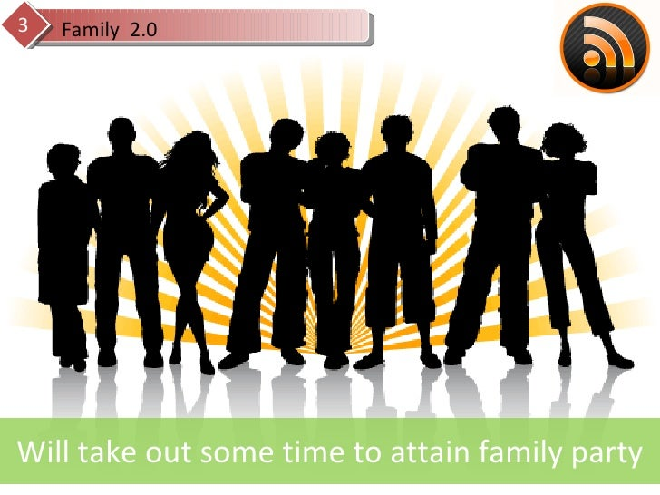Family  2.0 3 Will take out some time to attain family party