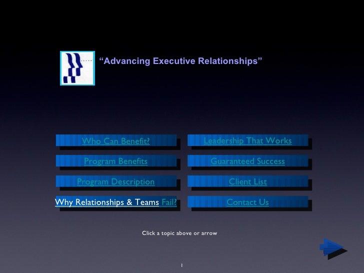 "<ul><li>"" Advancing Executive Relationships"" </li></ul>Click a topic above or arrow Who Can Benefit? Program Benefits Prog..."