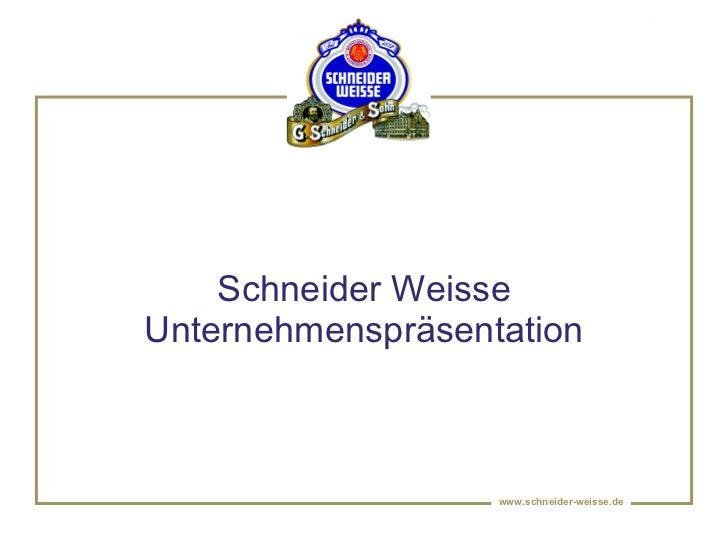 Schneider Weisse Unternehmenspräsentation