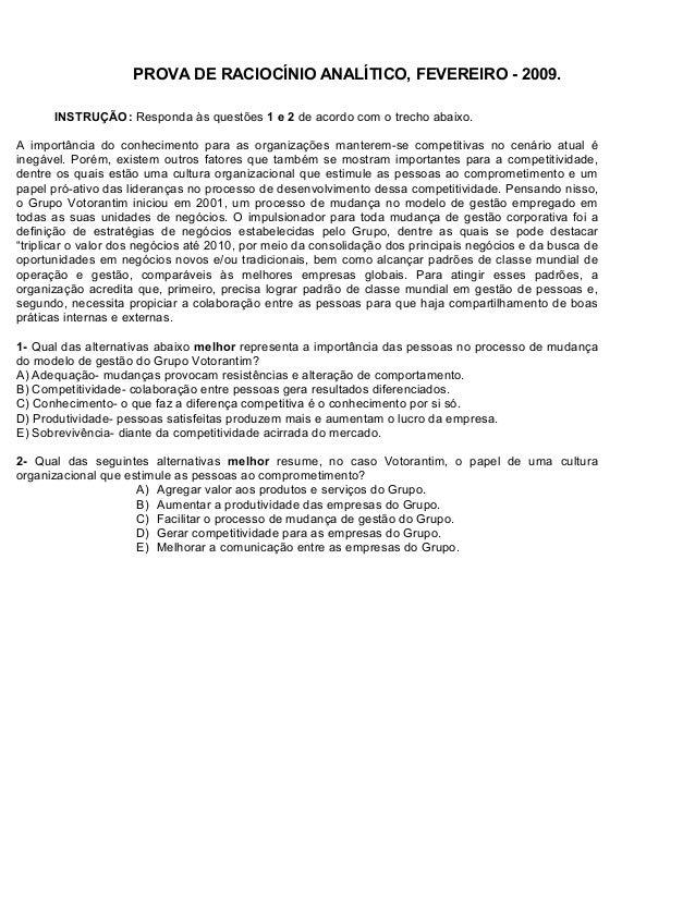 PROVA DE RACIOCÍNIO ANALÍTICO, FEVEREIRO - 2009. INSTRUÇÃO: Responda às questões 1 e 2 de acordo com o trecho abaixo. A im...