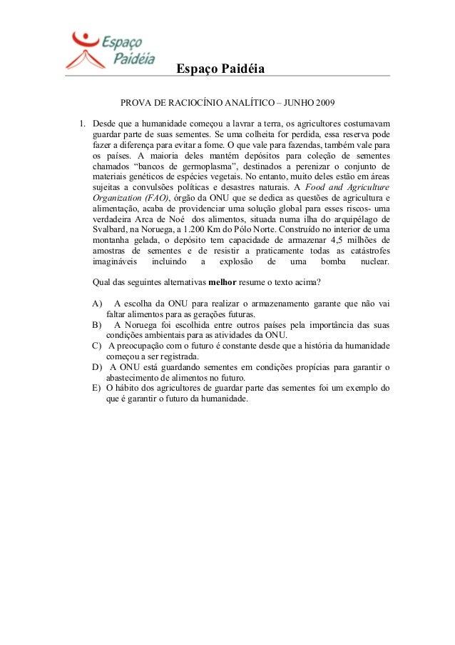 Espaço Paidéia PROVA DE RACIOCÍNIO ANALÍTICO – JUNHO 2009 1. Desde que a humanidade começou a lavrar a terra, os agriculto...