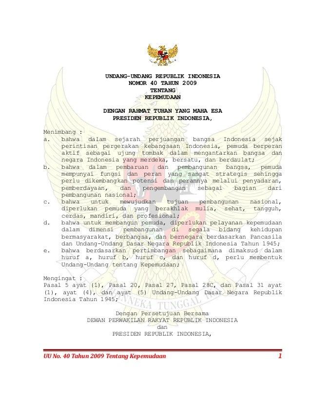 UNDANG-UNDANG REPUBLIK INDONESIA NOMOR 40 TAHUN 2009 TENTANG KEPEMUDAAN DENGAN RAHMAT TUHAN YANG MAHA ESA PRESIDEN REPUBLI...