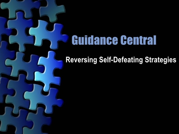 Guidance Central Reversing Self-Defeating Strategies