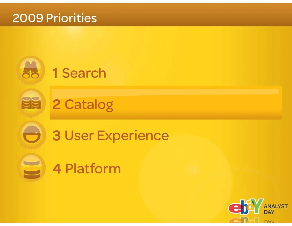 2009 Priorities           1 Search         2 Catalog         3 User Experience          Use xpe e ce         4 Platform