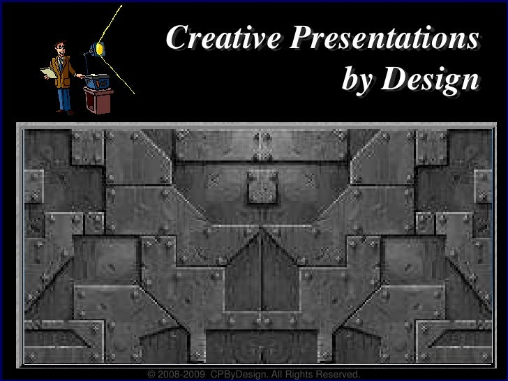 Creative Presentations                     by Design     Where is your business going?      © 2008-2009 CPByDesign. All Ri...