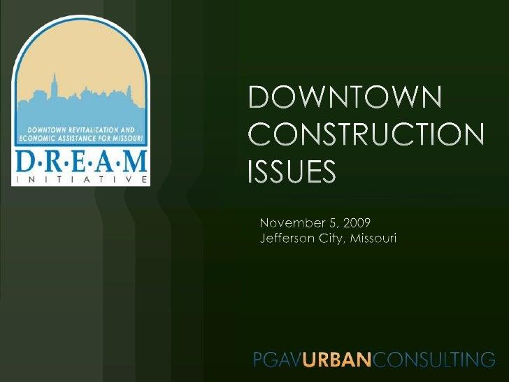 DOWNTOWNCONSTRUCTION ISSUES<br />November 5, 2009<br />Jefferson City, Missouri<br />