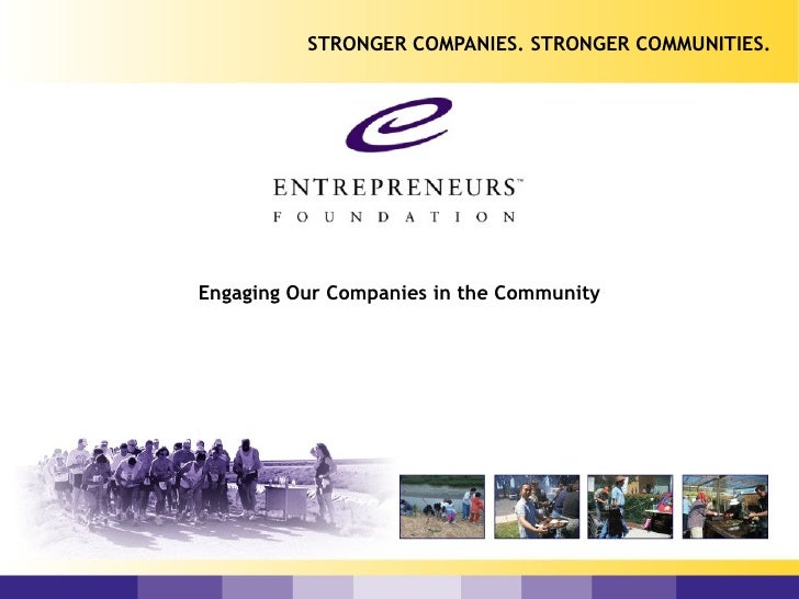 Engaging Our Companies in the Community STRONGER COMPANIES. STRONGER COMMUNITIES.