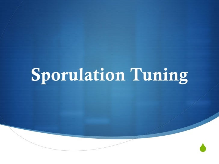 Sporulation Tuning