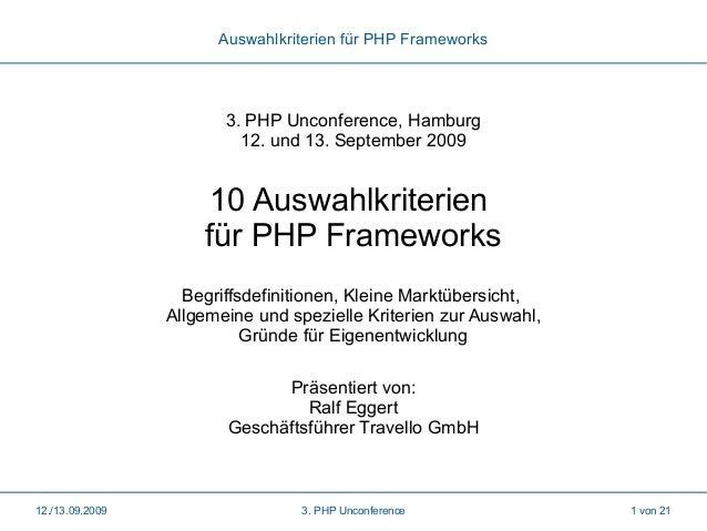 Auswahlkriterien für PHP Frameworks  3. PHP Unconference, Hamburg 12. und 13. September 2009  10 Auswahlkriterien für PHP ...