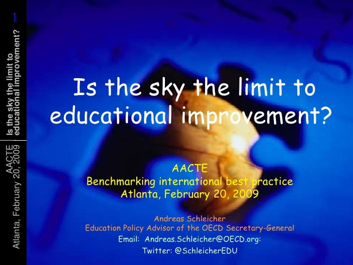 Is the sky the limit to educational improvement?<br />AACTEBenchmarking international best practiceAtlanta, February 20, ...