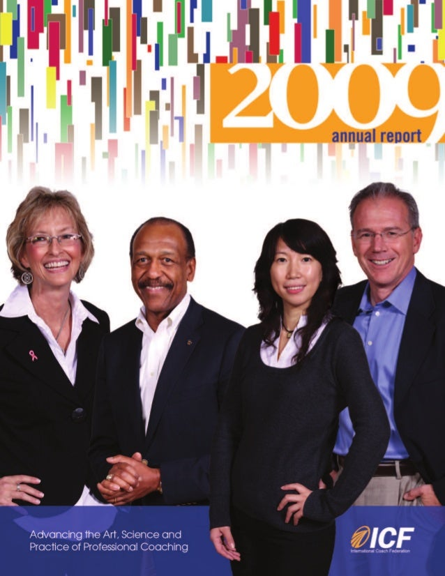 2009               annual report     www.coachfederation.org         Message from the 2009 ICF President         Dear ICF ...