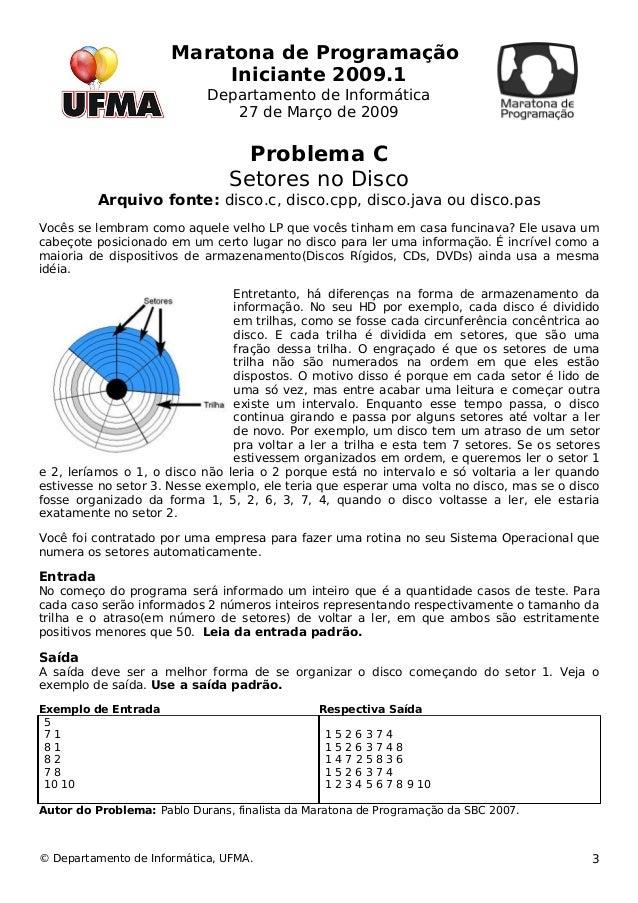 Maratona de Programação  Iniciante 2009.1  Departamento de Informática  27 de Março de 2009  Problema C  Setores no Disco ...
