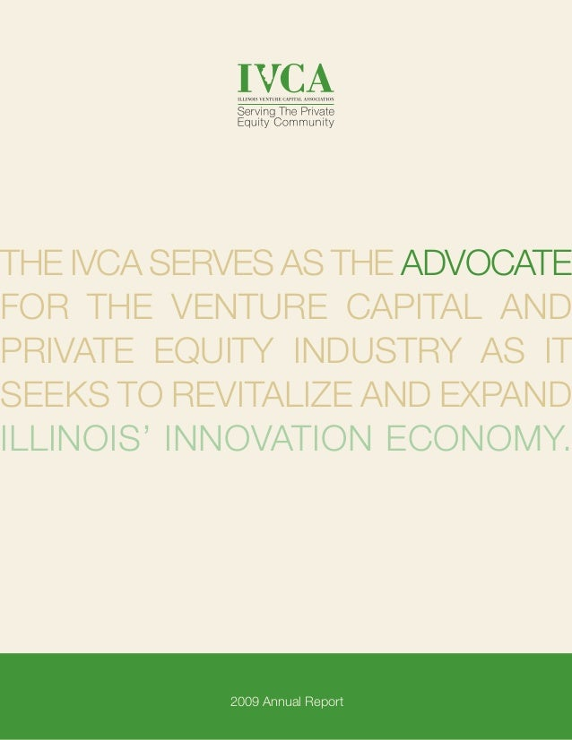 1 The IVCA serves as the advocate for the venture capital and private equity industry as it seeks to revitalize and expand...