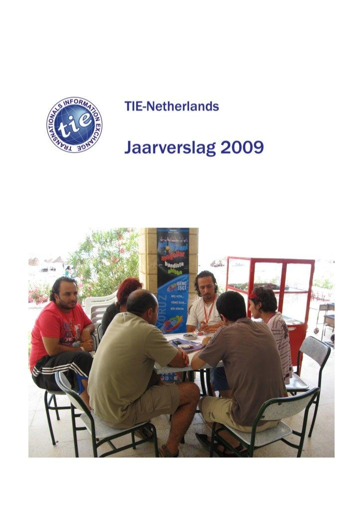 Verklaring van het Bestuur bij het Jaarverslag 2009 van TIE-NetherlandsInhoud1      Inleiding................................