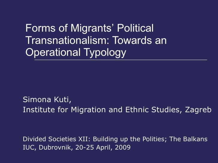 Forms of Migrants'   Political Transnationalism: Towards an Operational Typology Simona Kuti,  Institute for Migration   a...