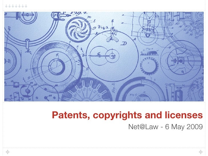 Patents, copyrights and licenses                Net@Law - 6 May 2009