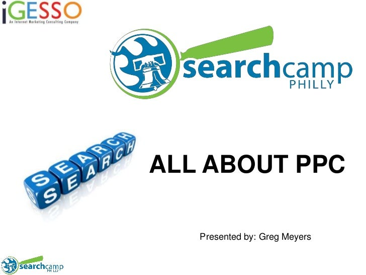 ALL ABOUT PPC<br />Presented by: Greg Meyers<br />
