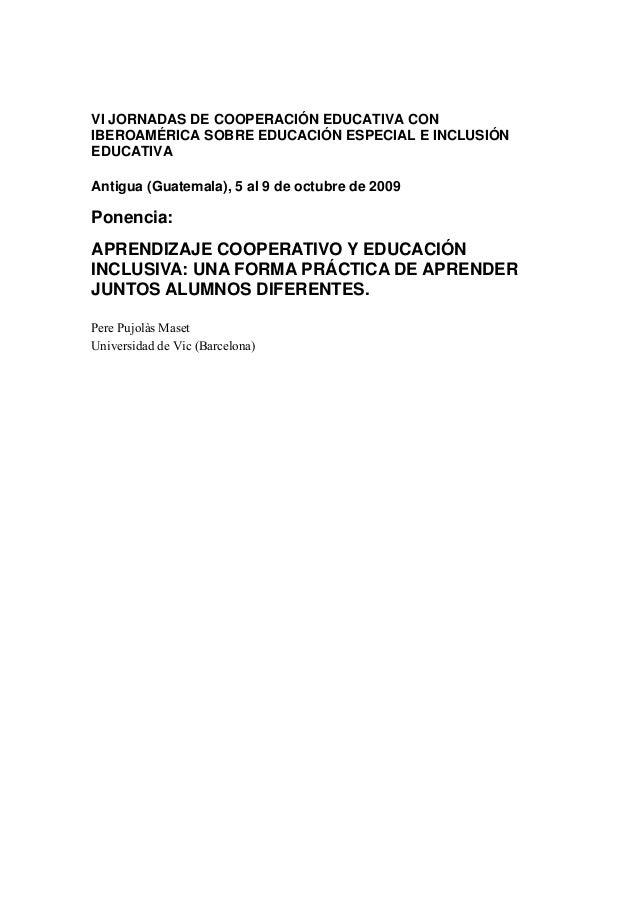 VI JORNADAS DE COOPERACIÓN EDUCATIVA CON IBEROAMÉRICA SOBRE EDUCACIÓN ESPECIAL E INCLUSIÓN EDUCATIVA Antigua (Guatemala), ...
