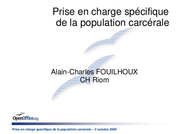 Prise en charge spécifique                            de la population carcérale                          Alain-Charles FO...