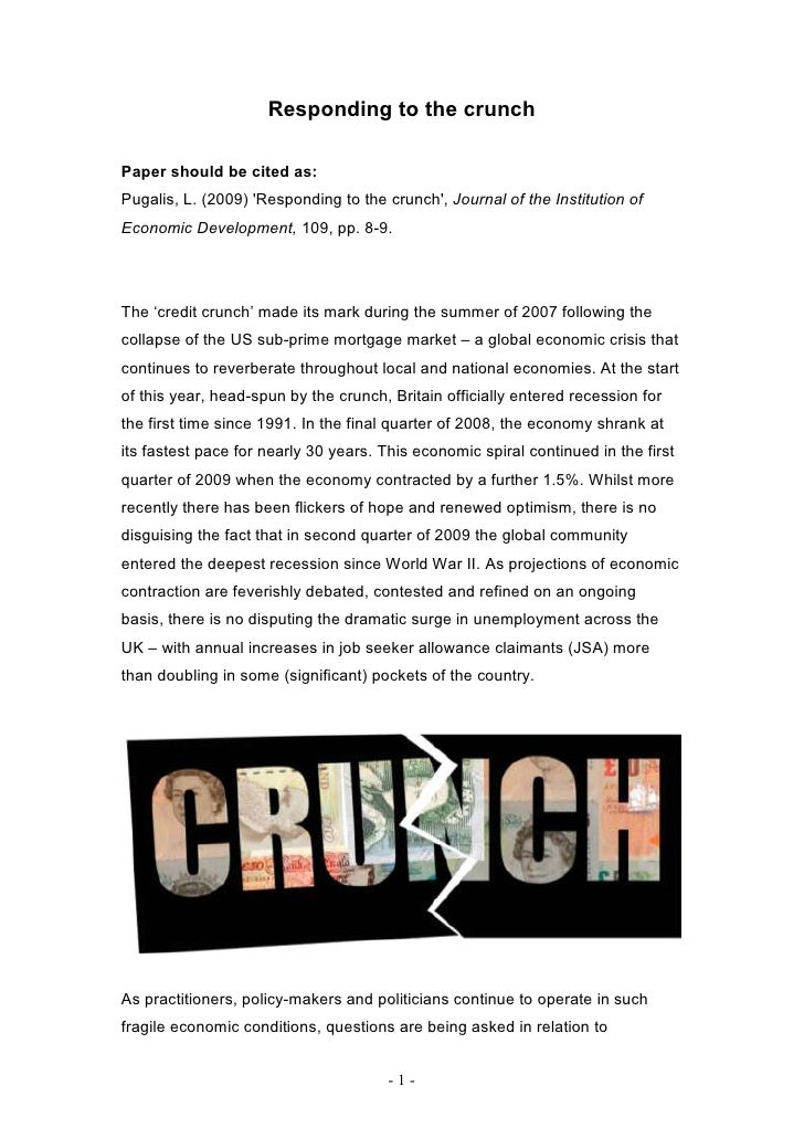 Responding to the crunchPaper should be cited as:Pugalis, L. (2009) Responding to the crunch, Journal of the Institution o...