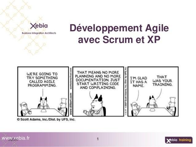 1 Développement Agile avec Scrum et XP www.xebia.fr
