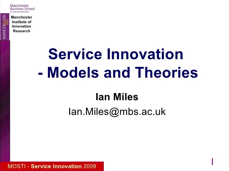 Service Innovation  - Models and Theories Ian Miles [email_address] 
