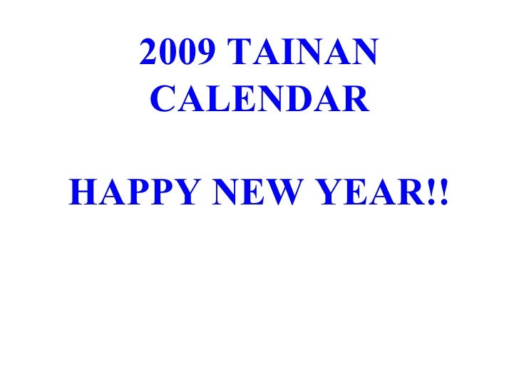 2009 TAINAN CALENDAR HAPPY NEW YEAR!!
