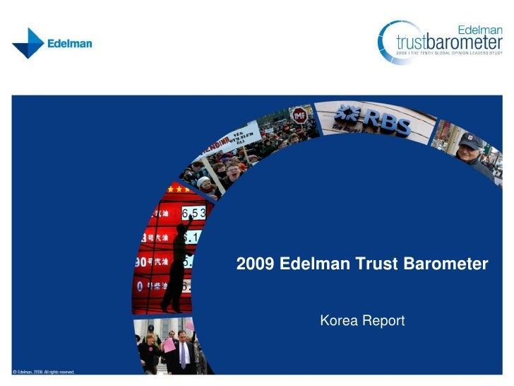 2009 Edelman Trust Barometer            Korea Report