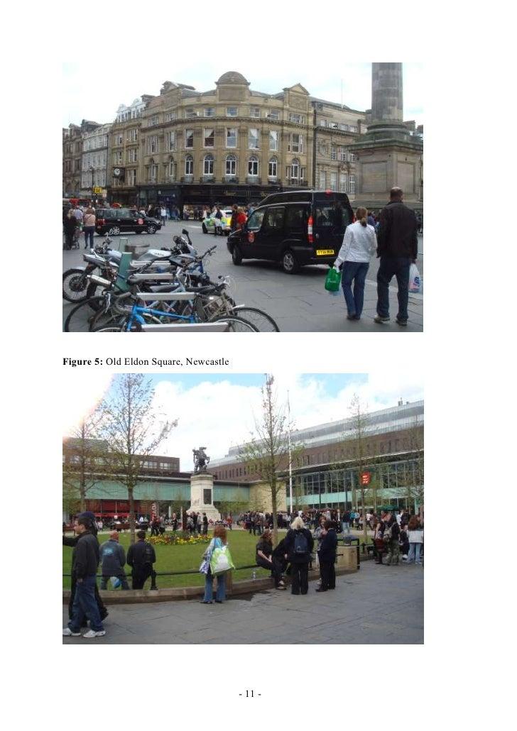 Figure 5: Old Eldon Square, Newcastle                                        - 11 -