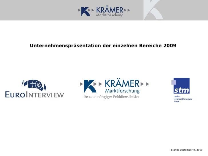 Unternehmenspräsentation der einzelnen Bereiche 2009 Stand:  September 8, 2009