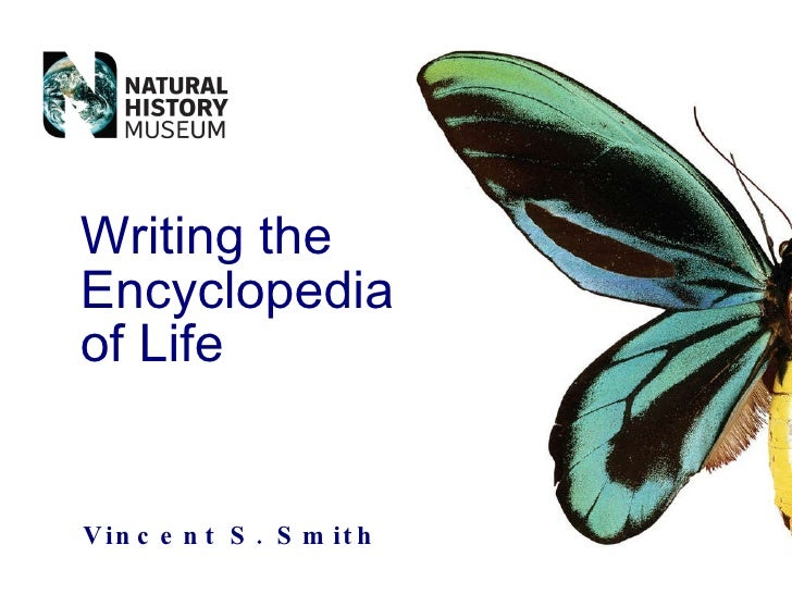 Vincent S. Smith Writing the Encyclopedia of Life