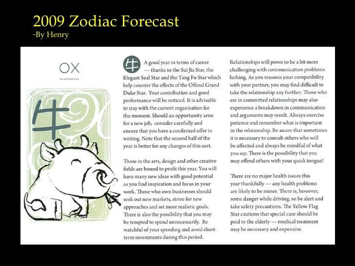 <ul><li>2009 Zodiac Forecast </li></ul><ul><li>By Henry </li></ul>