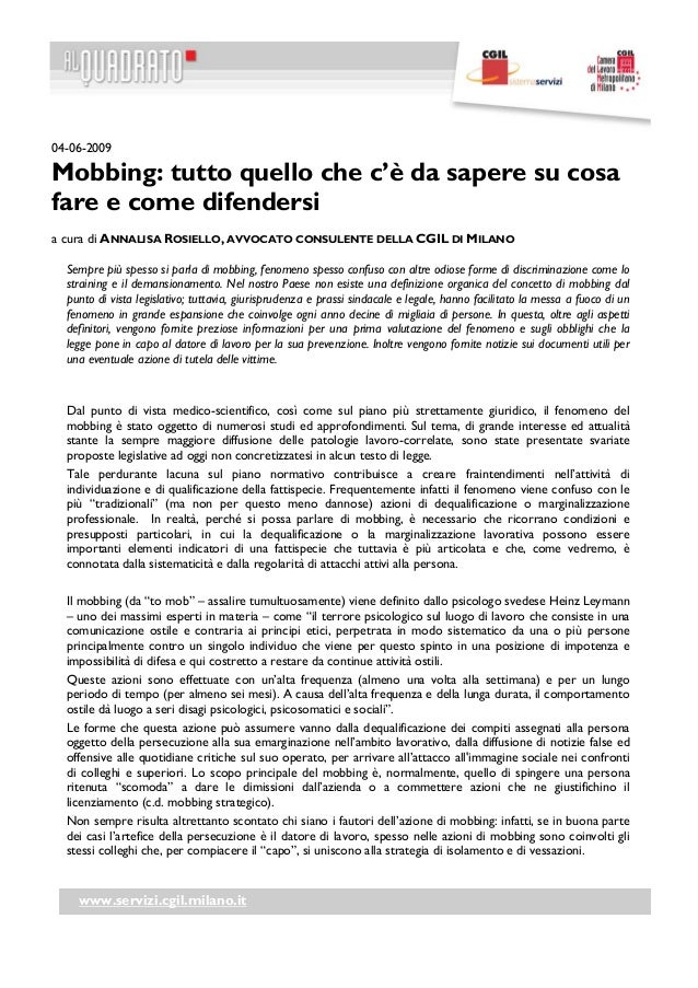 04-06-2009  Mobbing: tutto quello che c'è da sapere su cosa fare e come difendersi a cura di ANNALISA ROSIELLO, AVVOCATO C...