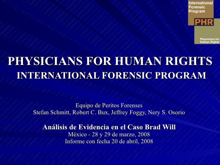 PHYSICIANS FOR HUMAN RIGHTS   INTERNATIONAL FORENSIC PROGRAM Equipo de Peritos Forenses Stefan Schmitt, Robert C. Bux, Jef...